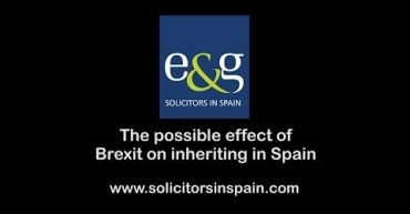 A video guide to the possible effect of Brexit on inheritance in Spain